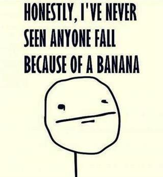 Fall bcoz of Banana