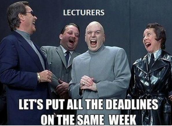 All deadlines in same week # college :(